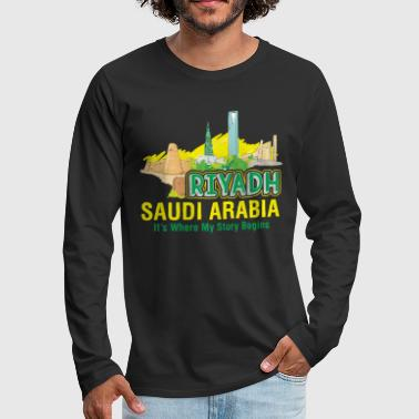 Riyadh Saudi Arabia Shirt - Men's Premium Long Sleeve T-Shirt