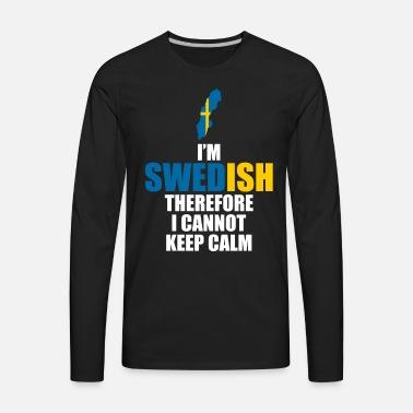 1b6eae7fa I'm Swedish Therefore I Cannot Keep Calm T-Shirt Men's Premium T ...