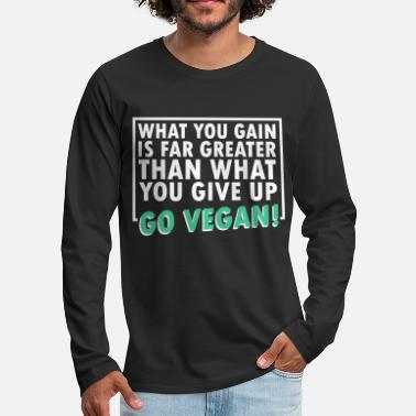 Banana What you gain is far greater than what you give up - Men's Premium Longsleeve Shirt
