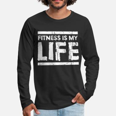 Weights Fitness Is My Life - Men's Premium Longsleeve Shirt