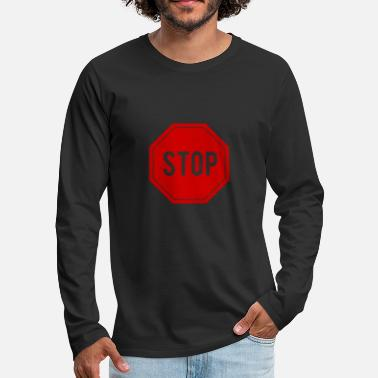 Traffic Stop Signage Symbols Gift Idea T-Shirt - Men's Premium Longsleeve Shirt
