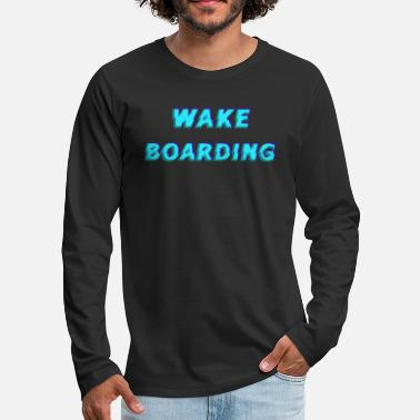 Sea Wakeboard wakeboarding design for idea - Men's Premium Longsleeve Shirt
