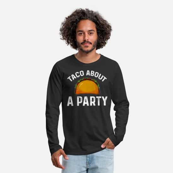 Mexican Long-Sleeve Shirts - Taco funny saying - Men's Premium Longsleeve Shirt black
