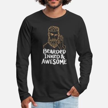 Bearded Bearded Inked & Awesome | Beard Tattoo Manly Gift - Men's Premium Longsleeve Shirt