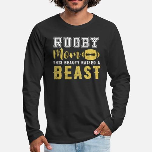 72647ee3ac7231 Men s Premium Longsleeve ShirtRugby Mom This Beauty Raised a Beast Rugby  Tshirt. noirty
