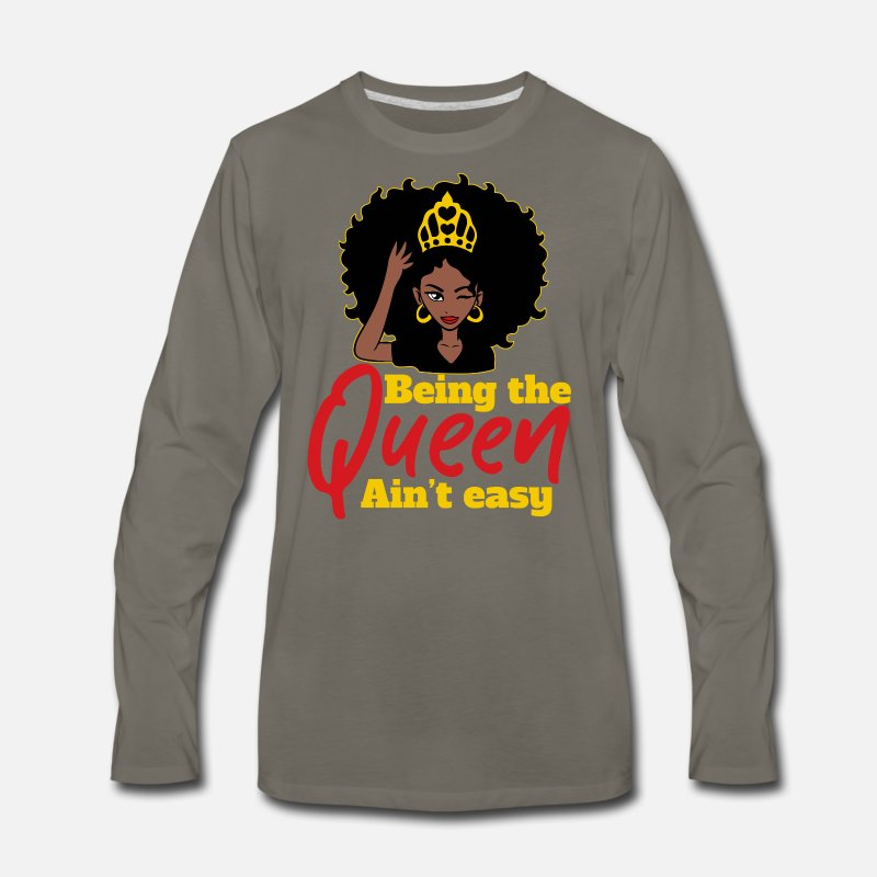Being The Queen Aint Easy Premium Unisex Sweatshirt