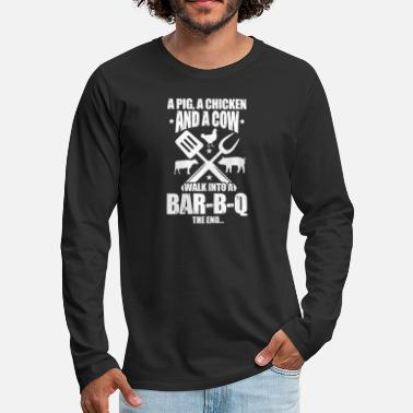 Bar-b-q A Pig A Chicken And A Cow Walk Into A Bar-B-Q - Men's Premium Longsleeve Shirt