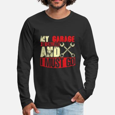 Important My garage ist calling so i have to go mechanic fun - Men's Premium Longsleeve Shirt