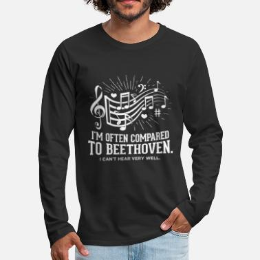 Beethoven I'm Often Compared To Beethoven Funny Music Gift - Men's Premium Long Sleeve T-Shirt
