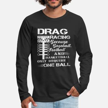 Drag Race Drag Racing - Men's Premium Longsleeve Shirt