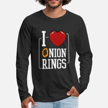 I Love Onion Rings Vegetable Food Statement Quote - Men's Premium Longsleeve Shirt