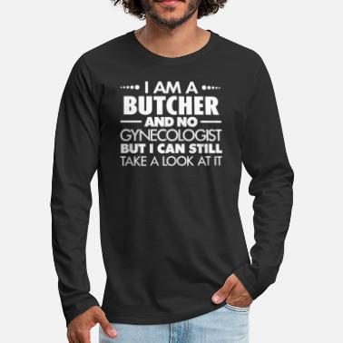 Jokes BUTCHER - GYNECOLOGIST - Men's Premium Longsleeve Shirt