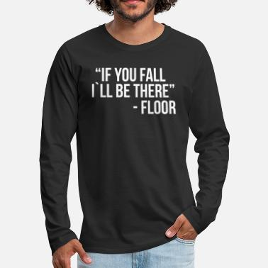 If you fall I`ll be there - Men's Premium Longsleeve Shirt