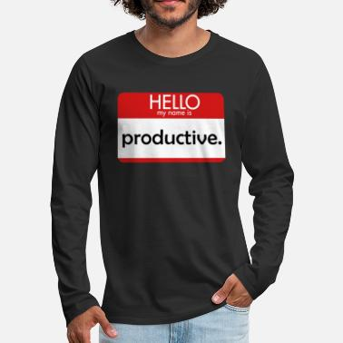 Hello My Name Is HELLO my name is productive - Men's Premium Long Sleeve T-Shirt