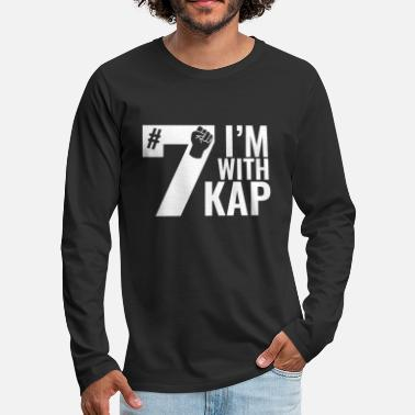 Im Take A Knee I Am With Kap Shirt Nr 7 2nd - Men's Premium Longsleeve Shirt