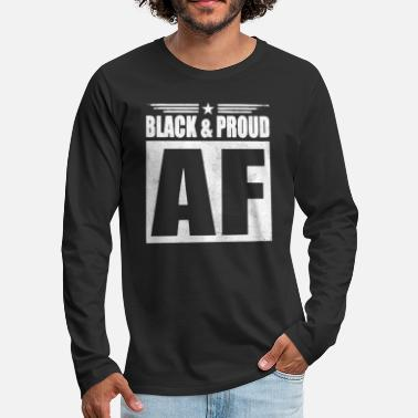 Black And Proud Black Proud - Men's Premium Longsleeve Shirt