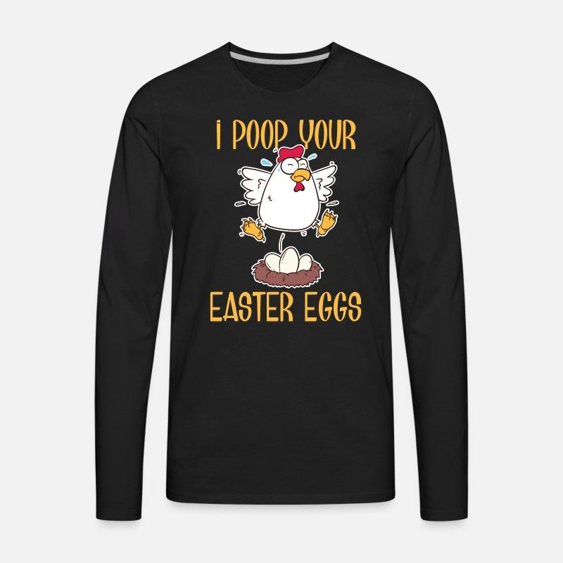 777eea7b Funny Chicken Poops Easter Eggs Gift Men's Premium Longsleeve Shirt |  Spreadshirt