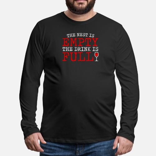 78b83714 Wine Glass Long sleeve shirts - Red Wine Lover Nest Empty Drink Is Full -  Men's. Do you want to edit the design?