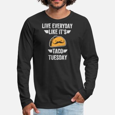 Toyota Taco - Live everyday Like it's taco tuesday - Men's Premium Long Sleeve T-Shirt