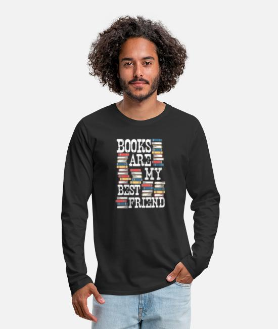 Read Long-Sleeved Shirts - Books are my best friends - Men's Premium Longsleeve Shirt black