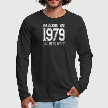 40th Birthday Birthday Celebration Made In August 1979 Birth Year - Men's Premium Long Sleeve T-Shirt