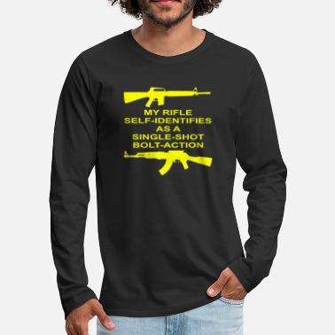 Bolt-action Rifles My Rifle Self Identifies As A Single Shot Bolt Act - Men's Premium Longsleeve Shirt