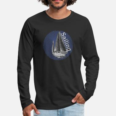 Boat Sailing Boat - Men's Premium Long Sleeve T-Shirt