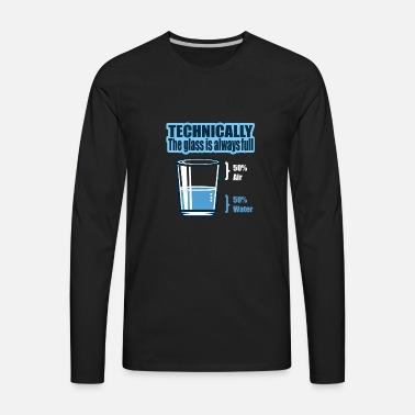 426c86625 Technical Glass Always Full Positive Gift Men's Organic T-Shirt ...