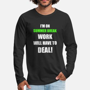 5 Seconds Of Summer Summer - I'm On Summer Break Work Will Have To D - Men's Premium Longsleeve Shirt