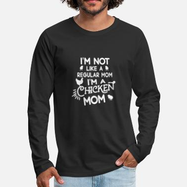 Rooster Chicken - i'm not like a regular mom i'm a chick - Men's Premium Longsleeve Shirt
