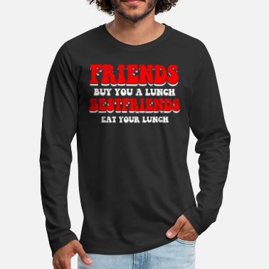 Iron Best Friends Eat Your Lunch Dumb Funny BFF - Men's Premium Long Sleeve T-Shirt