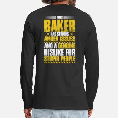 Baker Baker Bakery Baking Gift Present Anger Issues - Men's Premium Longsleeve Shirt