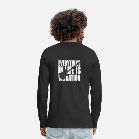 Bass Player Long-Sleeve Shirts - everything in life is vibration bassist gift - Men's Premium Longsleeve Shirt black