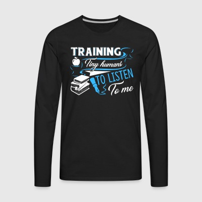 TRAINING TINY HUMANS SHIRT - Men's Premium Long Sleeve T-Shirt