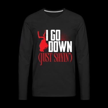 I go down! - Men's Premium Long Sleeve T-Shirt