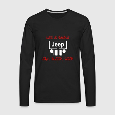 LIFE IS SIMPLE EAT SLEEP JEEP - Men's Premium Long Sleeve T-Shirt