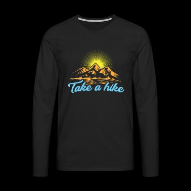 Take A Hike - Men's Premium Long Sleeve T-Shirt