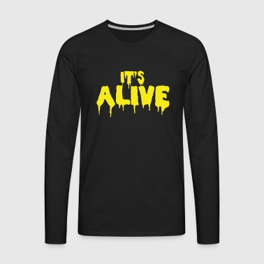 ITS ALIVE - Men's Premium Long Sleeve T-Shirt