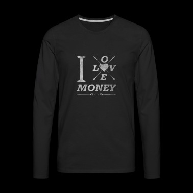 I love money - Men's Premium Long Sleeve T-Shirt