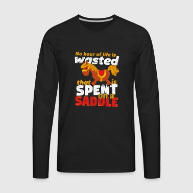 Spend on a Saddle - Men's Premium Long Sleeve T-Shirt