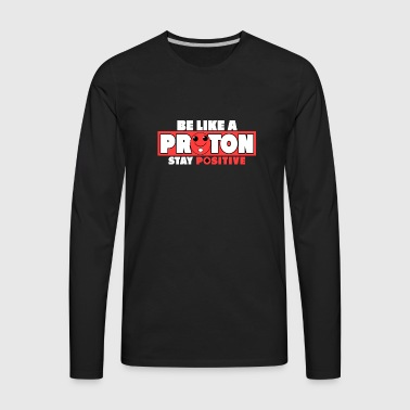 STAY POSITIVE - Men's Premium Long Sleeve T-Shirt