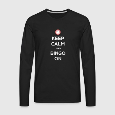 Keep Calm And Bingo On - Men's Premium Long Sleeve T-Shirt