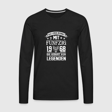 (Gift) Legends born in 1968 age: 50 - Men's Premium Long Sleeve T-Shirt