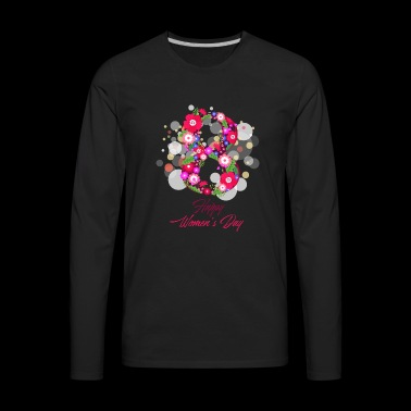 happy women day 8 march - Men's Premium Long Sleeve T-Shirt