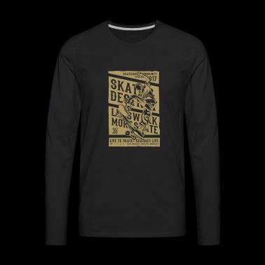 LIVE TO SKATE - Men's Premium Long Sleeve T-Shirt