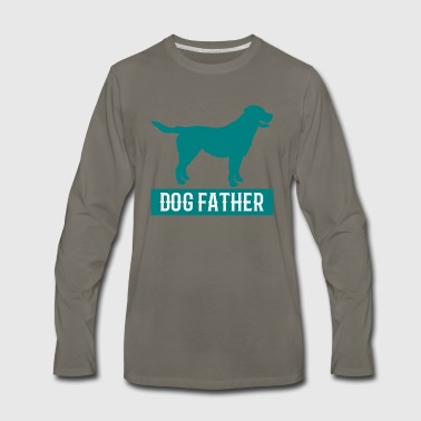 Dog Father - Dog Dad - Men's Premium Long Sleeve T-Shirt