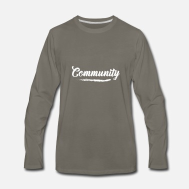 Community Community - Men's Premium Long Sleeve T-Shirt