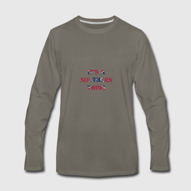It's A Southern Thing - Men's Premium Long Sleeve T-Shirt