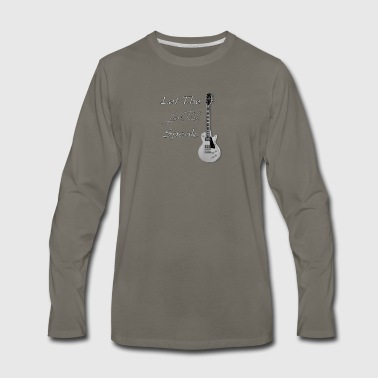 Let The Les Paul Speak - Men's Premium Long Sleeve T-Shirt