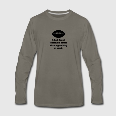 Bad Day Of Football - Men's Premium Long Sleeve T-Shirt